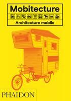 Couverture du livre « Mobitecture ; architecture mobile » de Rebecca Roke aux éditions Phaidon