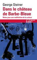 Couverture du livre « Dans Le Chateau De Barbe-Bleue » de George Steiner aux éditions Gallimard