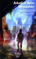 Couverture du livre « Stalker ; pique-nique au bord du chemin » de Arkadi Strougatski et Boris Strougatski aux éditions Gallimard