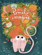 Couverture du livre « Pomelo imagine » de Benjamin Chaud et Ramona Badescu aux éditions Albin Michel