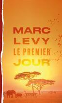 Couverture du livre « Le premier jour t.1 » de Marc Levy aux éditions Pocket
