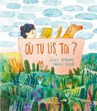 Couverture du livre « Où tu lis, toi ? » de Cecile Bergame et Magali Dulain aux éditions Didier Jeunesse