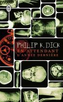 Couverture du livre « En attendant l'année dernière » de Philip K. Dick aux éditions J'ai Lu