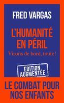 Couverture du livre « L'humanite en peril - virons de bord, toute ! » de Fred Vargas aux éditions J'ai Lu