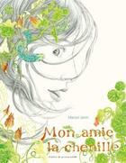Couverture du livre « Mon amie la chenille » de Marion Janin aux éditions Atelier Du Poisson Soluble