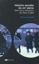 Couverture du livre « Histoire secrète du XXe siècle : mémoires d'espions de 1945 à 1989 » de Yvonnick Denoel aux éditions Nouveau Monde