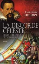 Couverture du livre « La discorde Céleste ; Kepler et le trésor de Tycho Brahé » de Jean-Pierre Luminet aux éditions Lattes