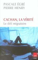 Couverture du livre « Cachan, la vérité ; le défi migratoire » de Pierre Henry et Pascale Egre aux éditions Editions De L'aube