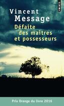 Couverture du livre « Défaite des maîtres et possesseurs » de Vincent Message aux éditions Points