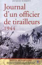 Couverture du livre « Journal d'un officier de tirailleurs ; 1944 » de Jacques Schmitt aux éditions Giovanangeli
