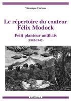 Couverture du livre « Le repertoire de Félix Modock (1885-1942) petit planteur antillais » de Veronique Cornius aux éditions Karthala