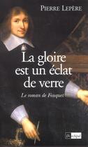Couverture du livre « La Gloire Est Un Eclat De Verre » de Pierre Lepere aux éditions Archipel