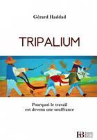 Couverture du livre « Tripalium » de Gerard Haddad aux éditions Francois Bourin