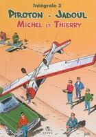 Couverture du livre « Michel et Thierry ; intégrale t.3 » de Charles Jadoul et Arthur Piroton aux éditions Hibou