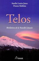 Couverture du livre « Telos ; révélations de la nouvelle Lémurie » de Jones & Robbins aux éditions Ariane