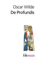 Couverture du livre « De profundis / lettres sur la prison » de Oscar Wilde aux éditions Gallimard