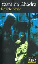 Couverture du livre « Double blanc » de Yasmina Khadra aux éditions Gallimard