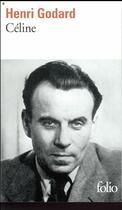 Couverture du livre « Céline » de Henri Godard aux éditions Gallimard