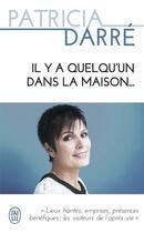 Couverture du livre « Il y a quelqu'un dans la maison » de Patricia Darre aux éditions J'ai Lu