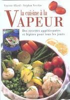 Couverture du livre « La cuisine a la vapeur » de Vincent Allard et Stephan Vecchio aux éditions De Vecchi