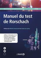 Couverture du livre « Manuel du test de Rorschach (2e édition) » de Collectif et Jacqueline Richelle aux éditions De Boeck Superieur