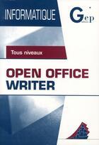 Couverture du livre « Informatique ; Open Office Writer ; tous niveaux ; pochette et livret » de Jean-Michel Chenet aux éditions Gep