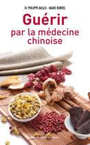 Couverture du livre « Guérir par la médecine chinoise » de Maslo-P aux éditions Archipel