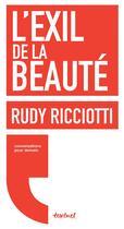 Couverture du livre « L'exil de la beauté » de David D' Equainville et Rudy Ricciotti aux éditions Textuel