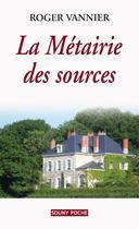 Couverture du livre « La métairie des sources » de Roger Vannier aux éditions Lucien Souny