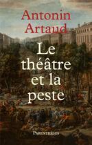 Couverture du livre « Le théâtre et la peste » de Antonin Artaud aux éditions Parentheses