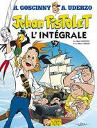 Couverture du livre « Jehan pistolet ; intégrale » de Rene Goscinny et Albert Uderzo aux éditions Albert Rene