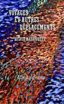 Couverture du livre « Voyages et autres deplacements » de Sylvie Massicotte aux éditions Les Editions De L'instant Meme