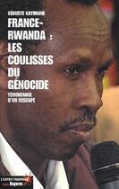 Couverture du livre « France-Rwanda : les coulisses du génocide ; témoignage d'un rescapé » de Venuste Kayimahe aux éditions Dagorno