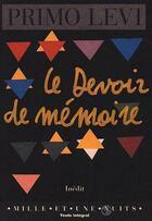 Couverture du livre « Le devoir de mémoire » de Primo Levi aux éditions Mille Et Une Nuits