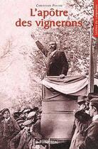 Couverture du livre « L'apôtre des vignerons » de Christian Pastre aux éditions Pimientos