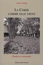Couverture du livre « La Corse comme elle vient » de Versini Paoli aux éditions Alain Piazzola