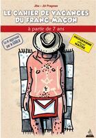 Couverture du livre « Le cahier de vacances du franc-maçon ; maître » de Jiri Pragman et Olivier Jiho aux éditions Dervy