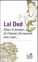 Couverture du livre « Dans le mortier de l'amour j'ai enseveli mon coeur... » de Lal Ded aux éditions Gallimard