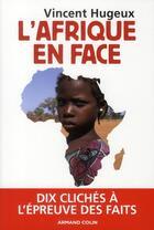 Couverture du livre « L'Afrique en face » de Vincent Hugeux aux éditions Armand Colin