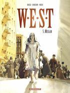 Couverture du livre « W.E.S.T t.5 ; Megan » de Fabien Nury et Christian Rossi et Xavier Dorison aux éditions Dargaud