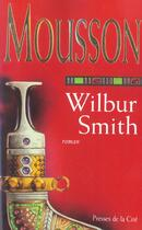 Couverture du livre « Mousson » de Wilbur Smith aux éditions Presses De La Cite