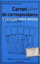 Couverture du livre « Carnet pratique de correspondance pour s'éclater entre ami(e)s » de Gilles Bouley-Franchitti et Mai-Lan aux éditions J'ai Lu