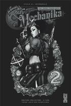 Couverture du livre « Lady Mechanika - édition collector ; INTEGRALE VOL.2 » de Marcia Chen et Martin Montiel et Joe Benitez aux éditions Glenat Comics