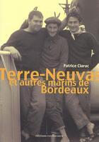 Couverture du livre « Terre-Neuvas et autres marins de Bordeaux » de Patrice Clarac aux éditions Confluences