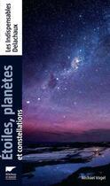Couverture du livre « Étoiles, planètes et constellations » de Michael Vogel aux éditions Delachaux & Niestle