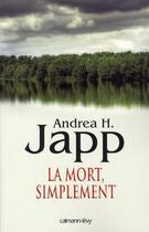 Couverture du livre « La mort, simplement » de Japp-A.H. aux éditions Calmann-levy