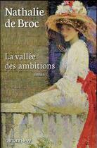 Couverture du livre « La vallée des ambitions » de Nathalie De Broc aux éditions Calmann-levy