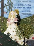 Couverture du livre « Les histoires de Blanche-Neige racontées dans le monde » de Gilles Bizouerne et Charlotte Gastaut et Fabienne Morel aux éditions Syros