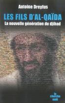 Couverture du livre « Les fils d'al-qaïda ; la nouvelle génération du djihad » de Antoine Dreyfus aux éditions Cherche Midi