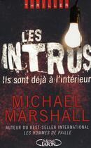 Couverture du livre « Les intrus ; ils sont déjà à l'intérieur » de Michael Marshall aux éditions Michel Lafon